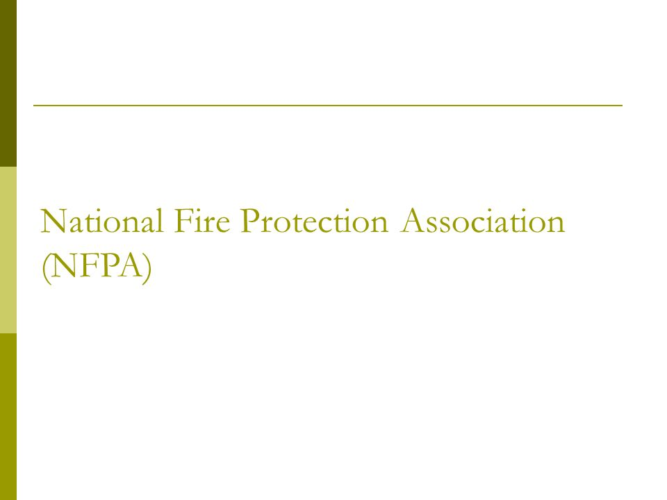 NFPA Homepage Worlds leading advocate of fire prevention and an authoritative source of public safety Codes & Standards -Over 300 Research – fire investigation, technical reports Quick Links – Fire Service – Blogs, Podcasts, Reports http://www.nfpa.org