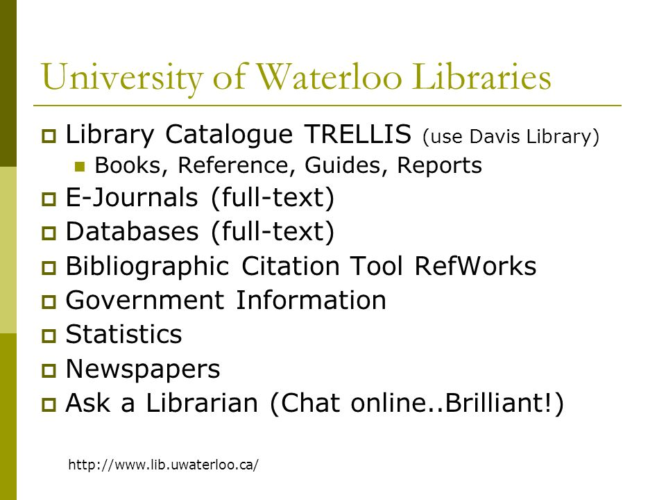 University of Waterloo: Libraries Databases for Mechanical Engineering similar for Civil/Chemical databases Online access to full text journal articles, conference papers, technical reports Login with UW student card Doug Morton, Librarian for Engineering resources dhmorton@uwaterloo.ca ; 519-888-4567 x32648 dhmorton@uwaterloo.ca http://journal-indexes.uwaterloo.ca/results.cfm?resourceType=index&subjectID=191&subjectHeading=Mechanical%20Engineering