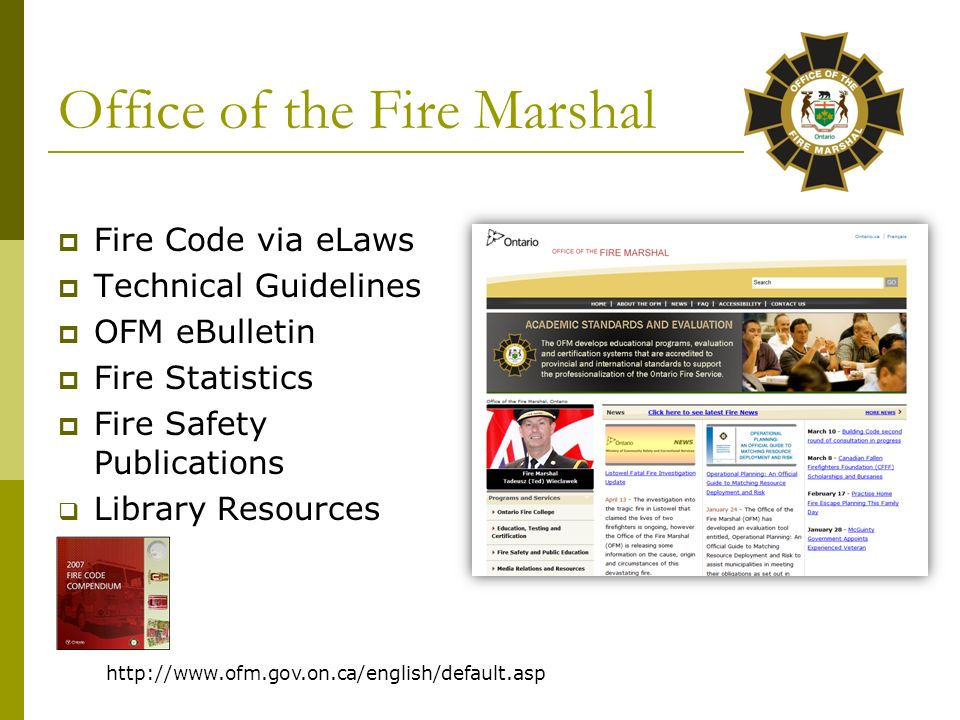 Fire Statistics - Ontario The Office of the Fire Marshal has an historical database which contains reports filed by fire departments on every fire call Municipal fire departments report to the OFM on every call they attend (fires and non fires).