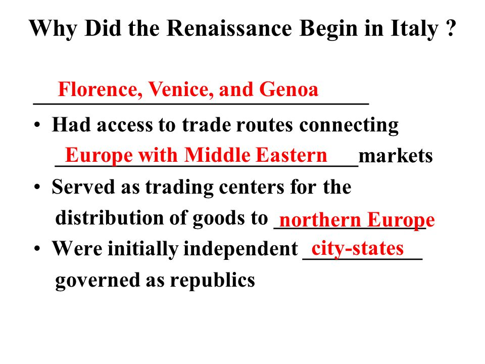 Why Did the Renaissance Begin in Italy .