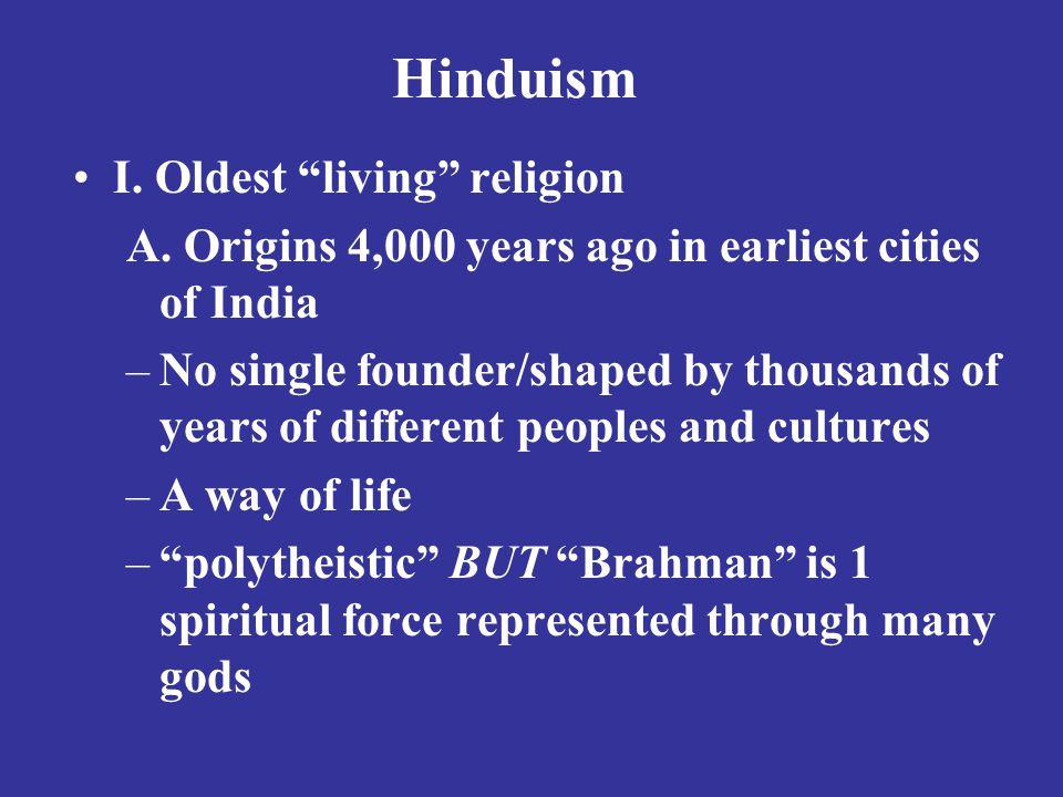 Hinduism I.Oldest living religion A.