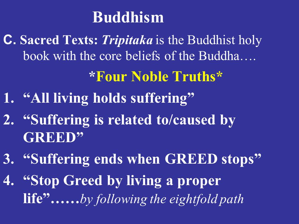 Buddhism C.Sacred Texts: Tripitaka is the Buddhist holy book with the core beliefs of the Buddha….