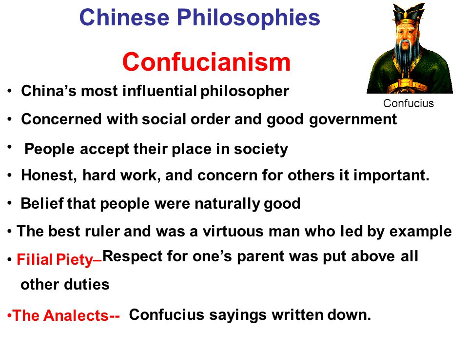 China's most influential philosopher Concerned with social order and good government Honest, hard work, and concern for others it important.