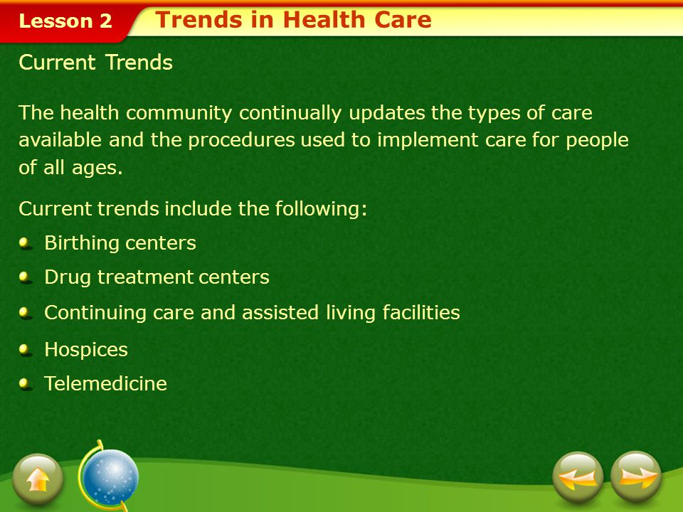Lesson 2 The health community continually updates the types of care available and the procedures used to implement care for people of all ages.