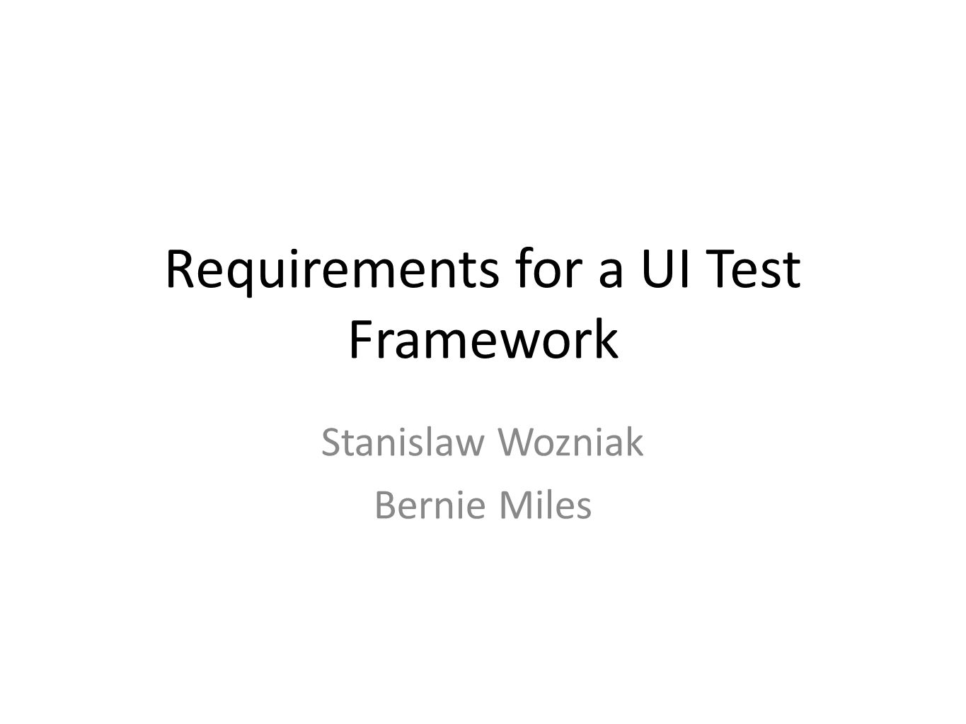 Test authoring Flexible scripting language, Object oriented, Easy to learn It should be straight forward to write tests and to understand the code Flexible object recognition engine Flexible error handling within the scripts Good documentation Easy to use, intuitive UI Global support 24/5