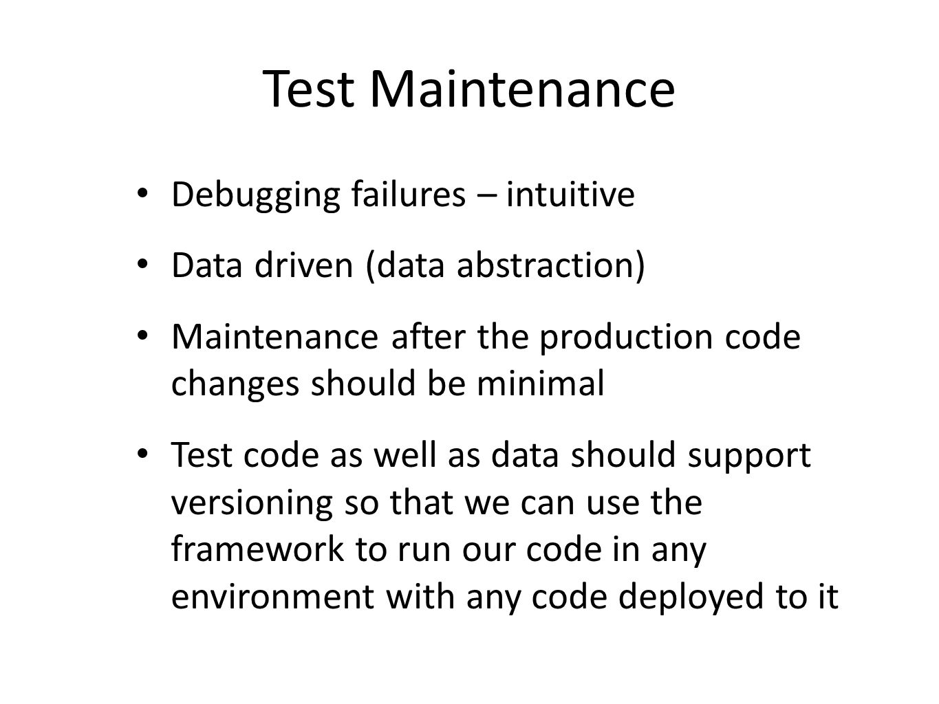 Test Execution Performance Scheduling Parallel Execution Scalability, easy to add capacity by adding more and/or better machines Ease of using and setting this up in production