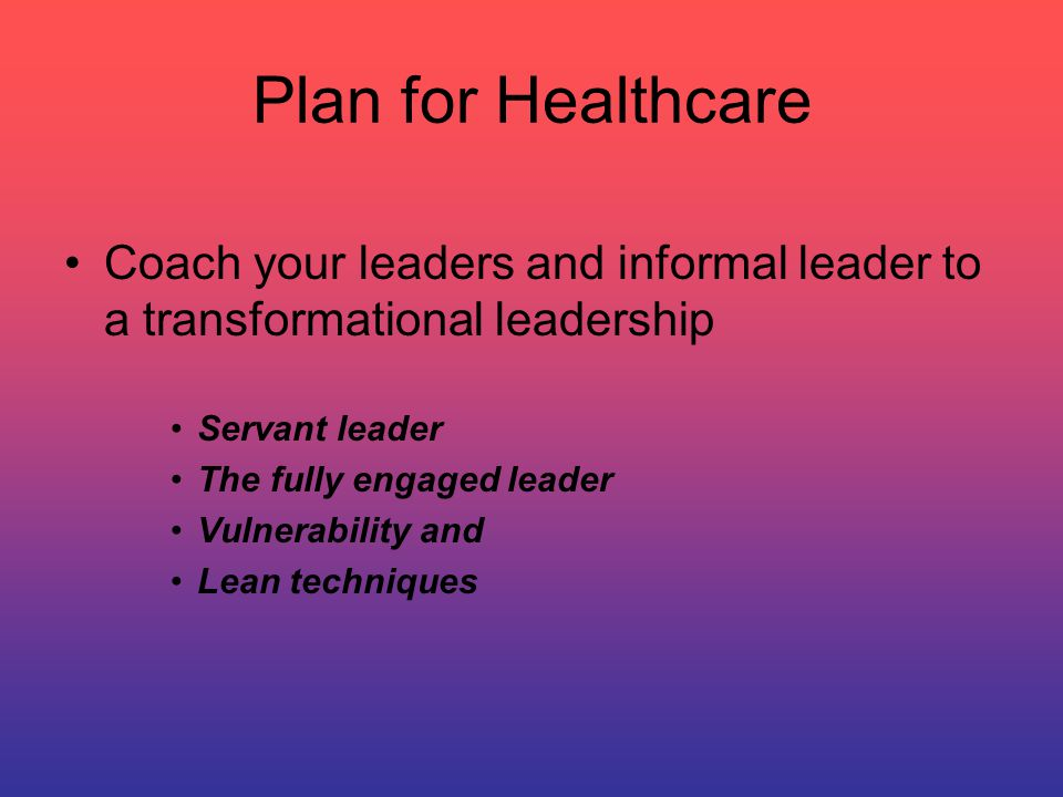Plan for Healthcare Develop an understanding and value of diversity 10 faces of innovation VARK/ DiSC Emotional and Social Intelligence