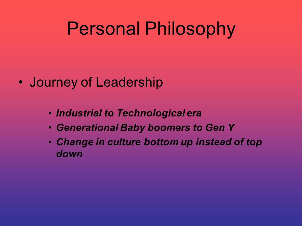 Personal Philosophy Holistic view of employees needs, use of EBP to address turnover, burnout and job satisfaction