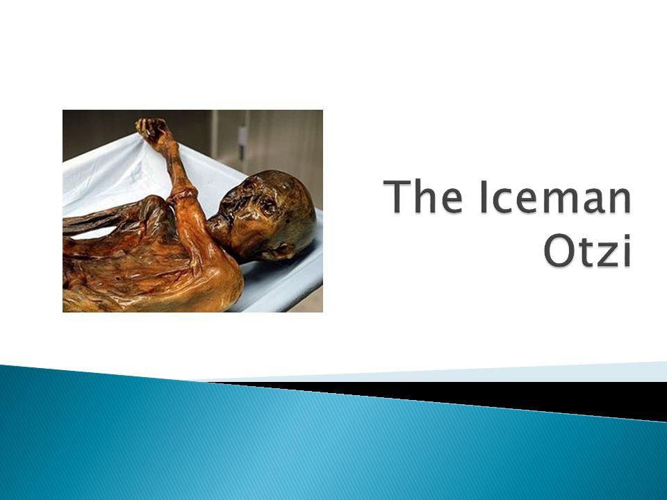  Otzi is a well-preserved natural mummy of a Chalcolithic (Copper Age) man from about 3300 BC.