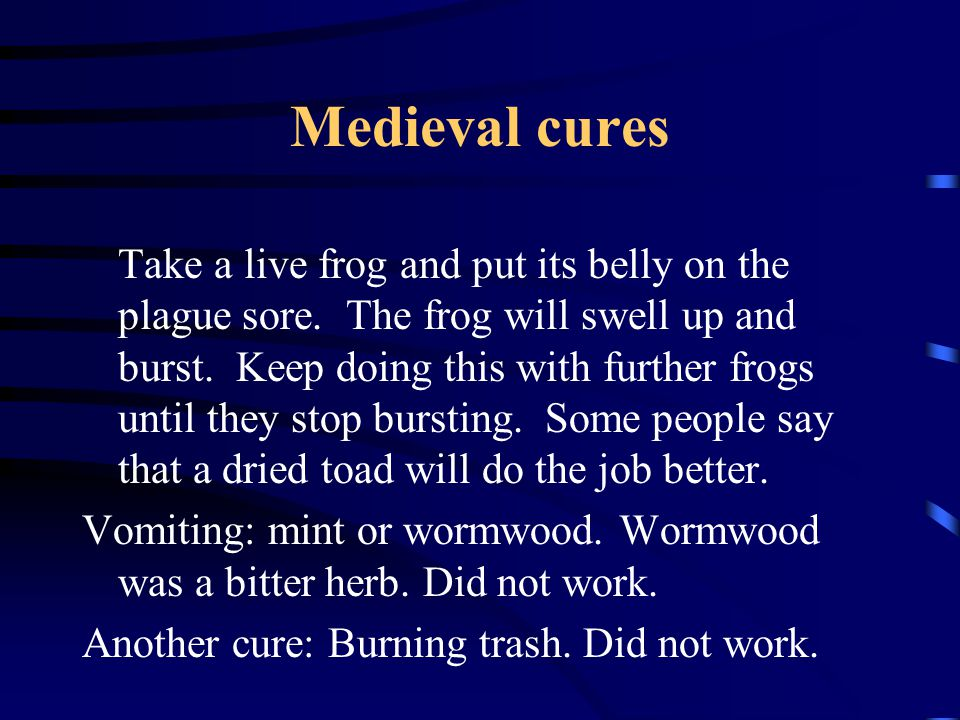 Question How useful do you think these medieval cures actually were.