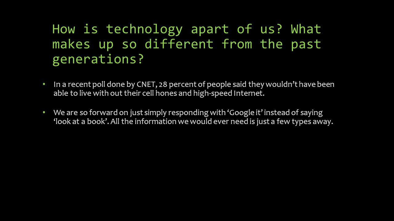 What makes the technology from the past different from the present.