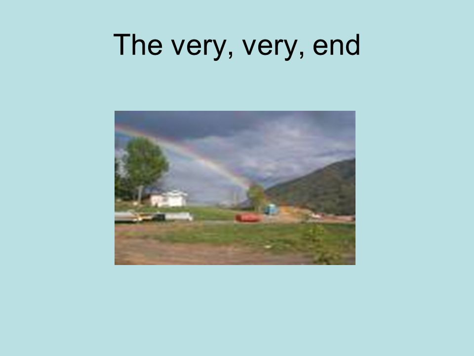 The very, very, end