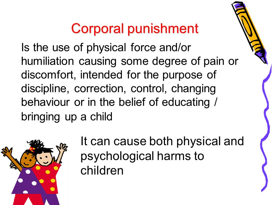 Alternative Alternative Promote positive reinforcement rather than corporal punishment