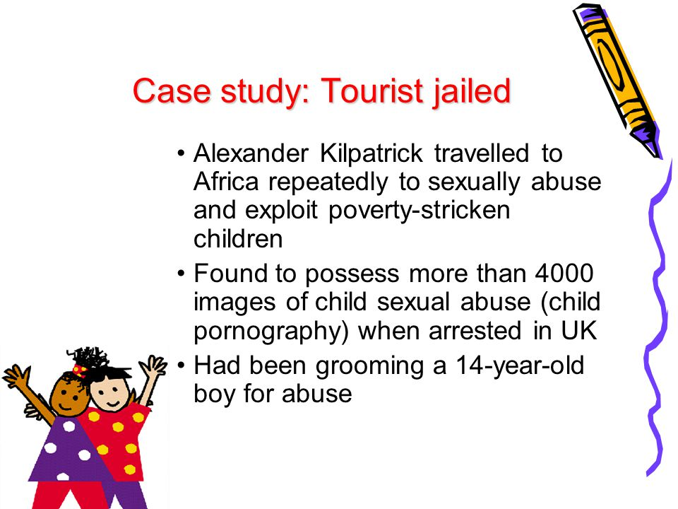 Forms of abuse in this case Physical: Administering a substance (alcohol) with intent to cause harm Sexual (contact): Child sex tourism Sexual (non-contact): Possession of child sexual abuse images (pornography) and 'grooming' Emotional: Sexual activities not appropriate for children's age, consequently harming their development; abuse of trusting relationship Social: Poverty of children