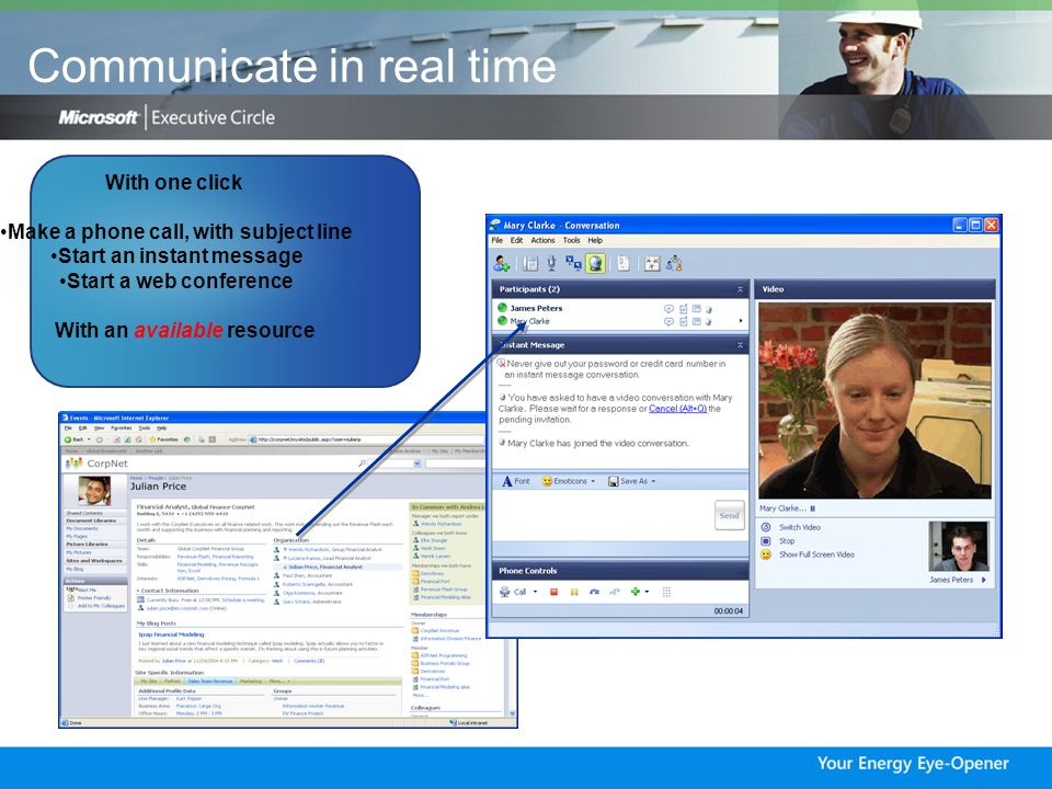 Communicate in real time One click … team meetings Web conference… with video Record for training Find and reuse