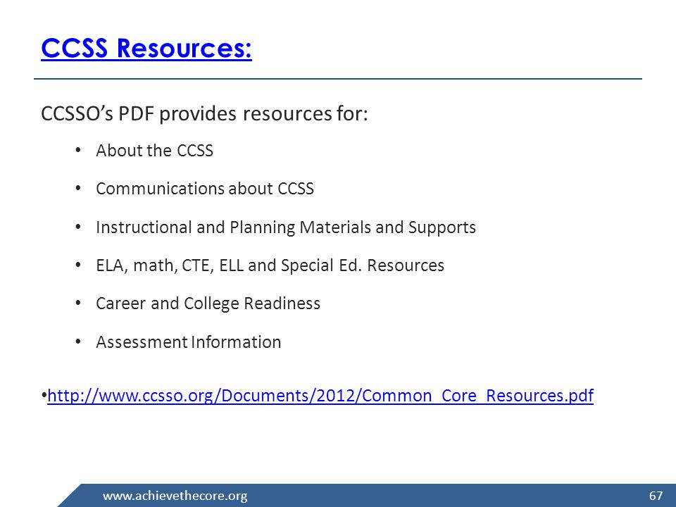 www.achievethecore.org CCSS Resources For more information about the Common Core State Standards, access the following links: http://www.corestandards.org/ http://www.state.nj.us/education/ 68