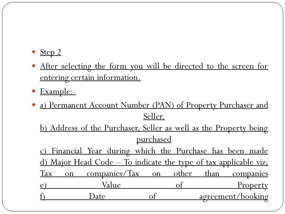 g) Amount Paid/credited (Transaction amount) h) Rate of TDS i) TDS Amount j) Dates of payment/credit, deduction It is important to ensure that PAN of Buyer and Seller are correctly mentioned in the form.