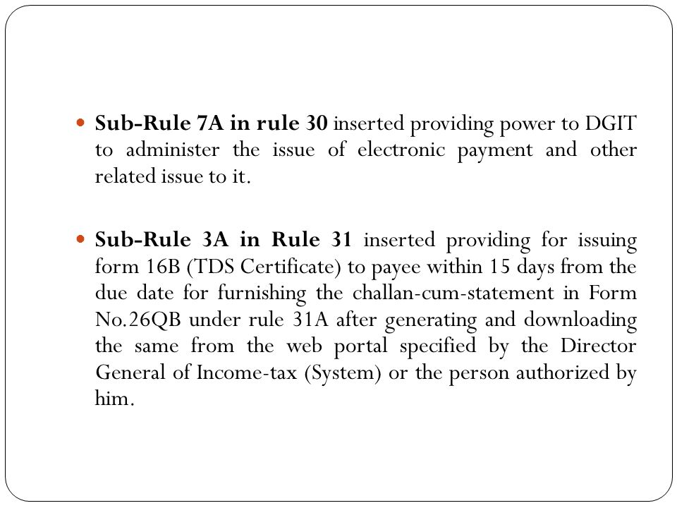 Sub –rule 6A in rule 31 providing power to DGIT to administer issue relating to issue of TDS certificate.