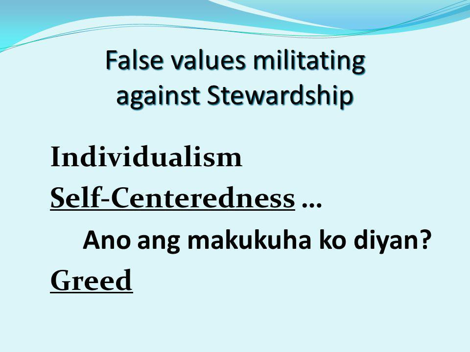 False values militating against Stewardship Walang pakialam Competition to be on top.