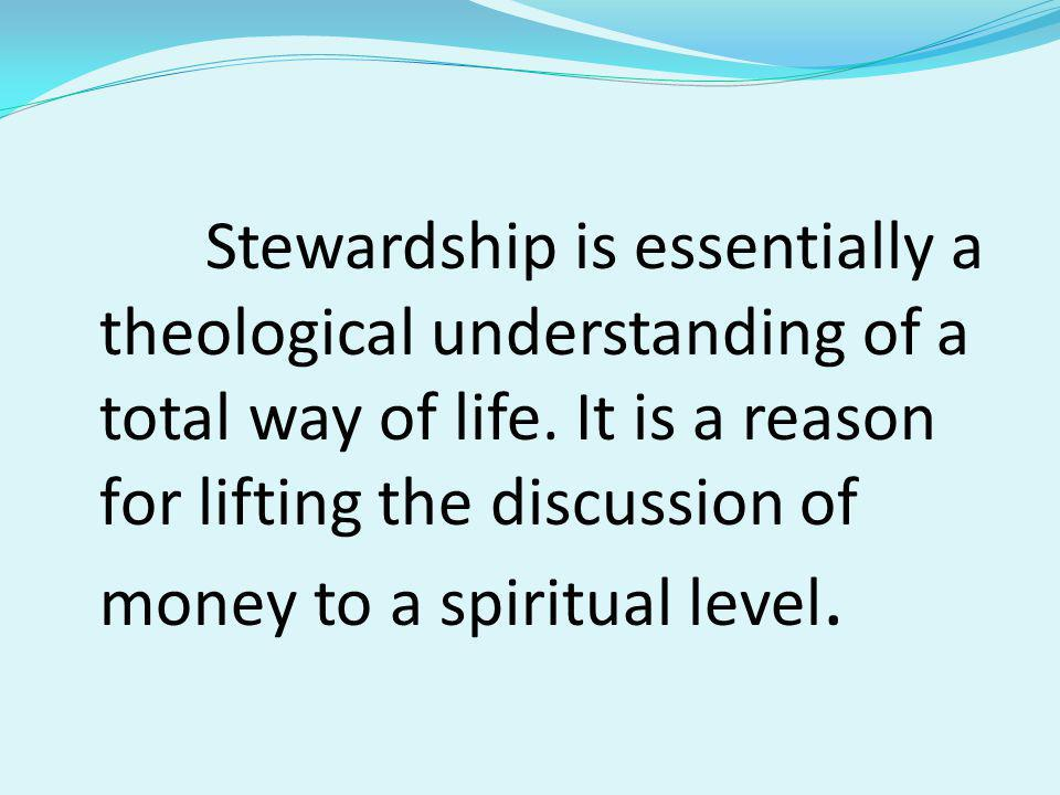 Biblical Grounds of the Spirituality on Stewardship 1) It is who we are as God's creatures (true to our identity) 2) Stewardship leads to reverence and owe: an attitude of profound respect – seeing God in all and all in God.