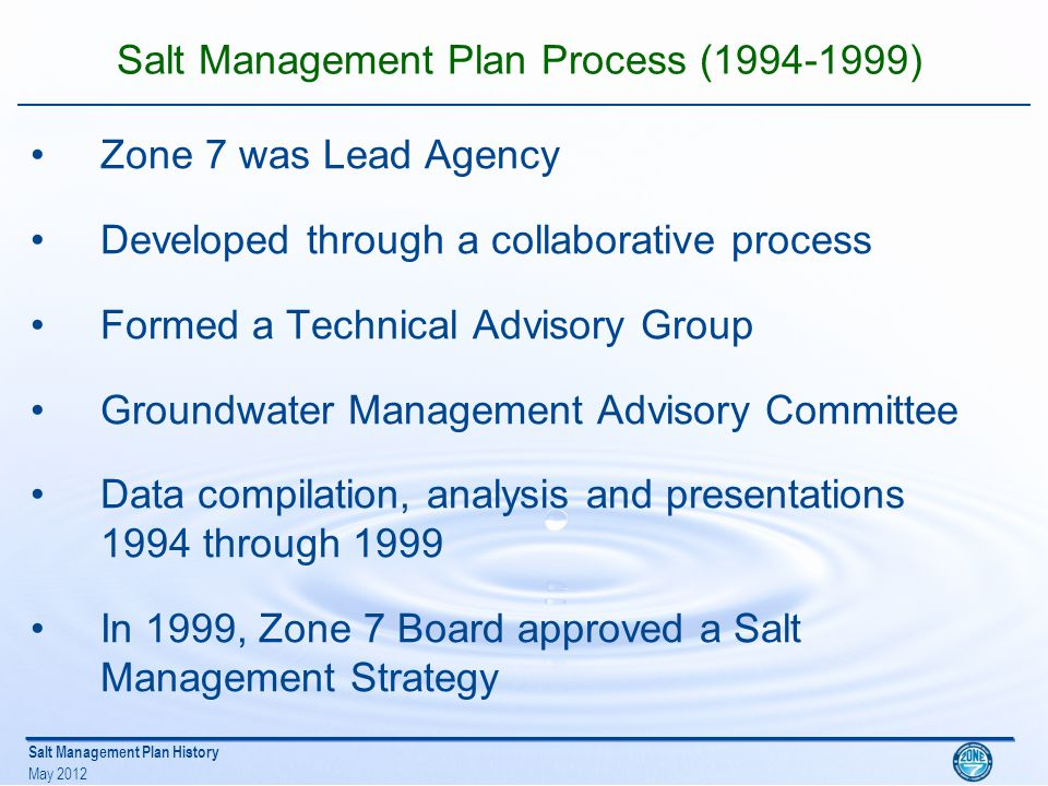 Salt Management Plan History May 2012 Challenges during the SMP development (1994-99) Technical challenges –Mass balance approach –How to Include All Salt Sources Economic Challenges/ Who should pay.
