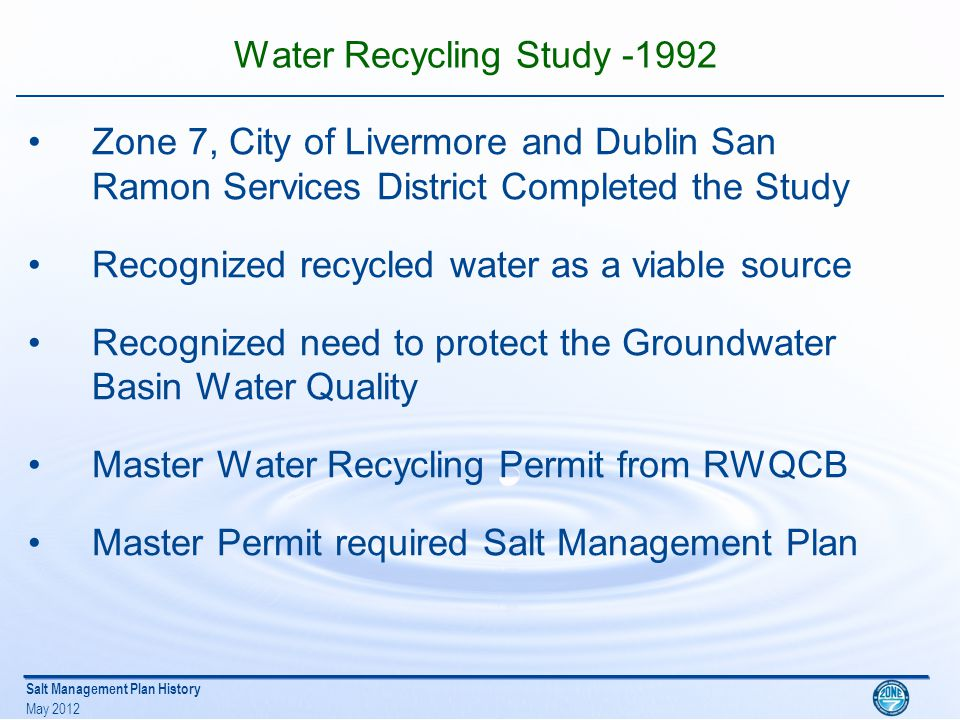 Salt Management Plan History May 2012 Sources of Salt Stream inflows Subsurface groundwater inflow from fringe basins Urban and Agricultural Irrigation with imported water Adding Irrigation with Recycled Water