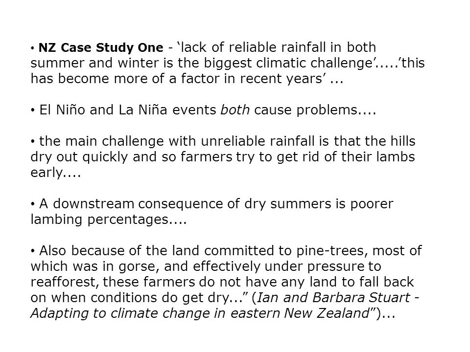 NZ Case Study One - 'lack of reliable rainfall in both summer and winter is the biggest climatic challenge'.....'this has become more of a factor in recent years'...