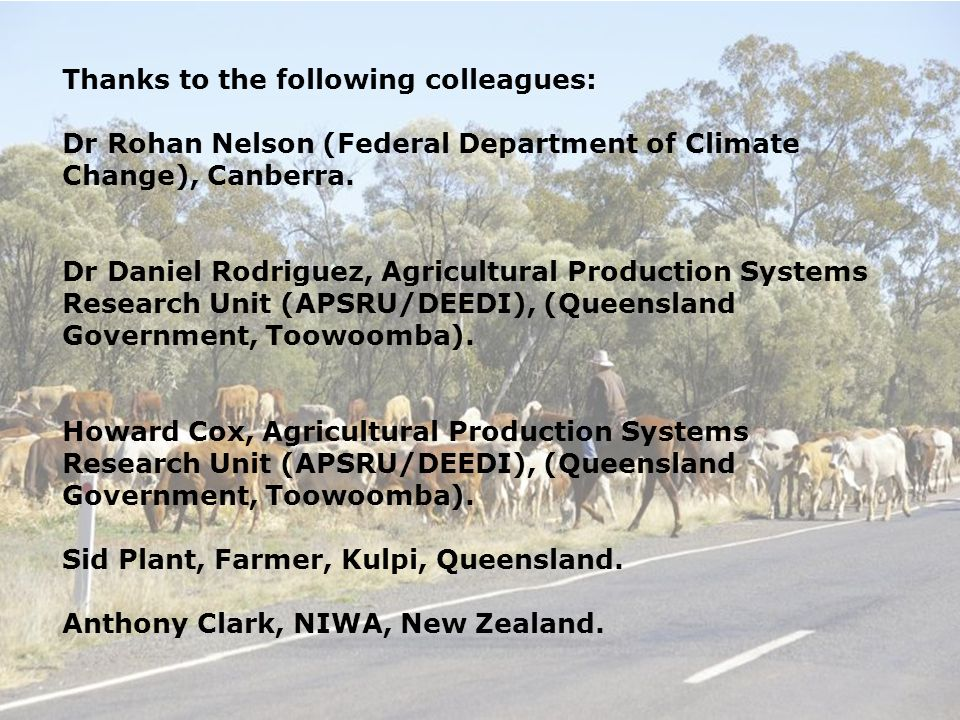 Thanks to the following colleagues: Dr Rohan Nelson (Federal Department of Climate Change), Canberra.