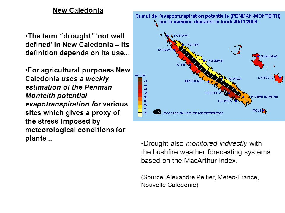 New Caledonia The term drought 'not well defined' in New Caledonia – its definition depends on its use...