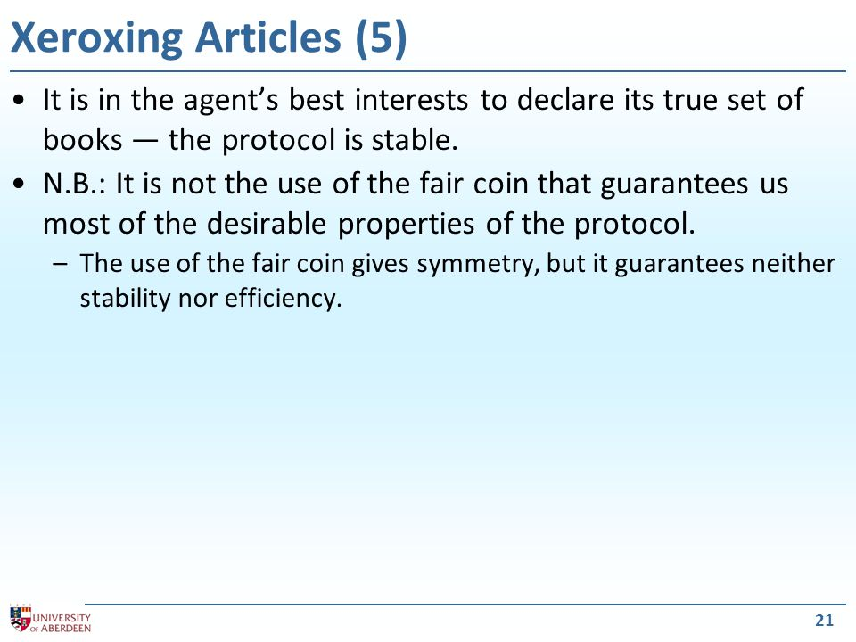 22 Xeroxing Articles (6) Suppose agents can use borrowed books that are not in the common set.