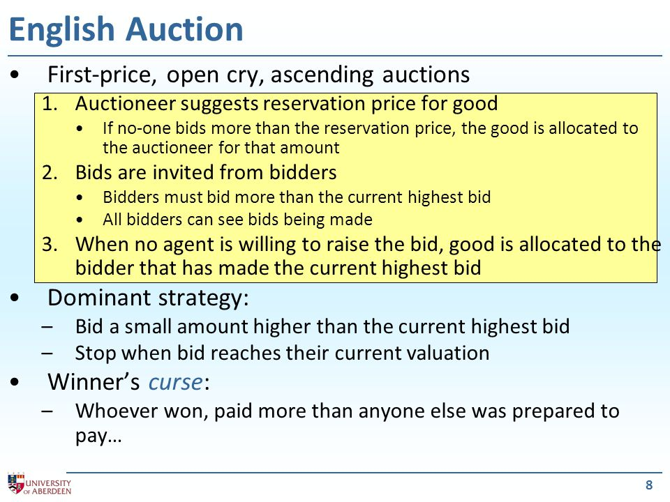 9 Open cry, descending auctions 1.Auctioneer offers good at high value 2.Auctioneer continually lowers offer price by some value This stops when a bidder makes a bid equal to current offer price 3.Good is allocated to the bidder that made offer No dominant strategy in general Also susceptible to winner's curse Adequate for goods that must be sold quickly –Flowers –Fish Dutch Auction