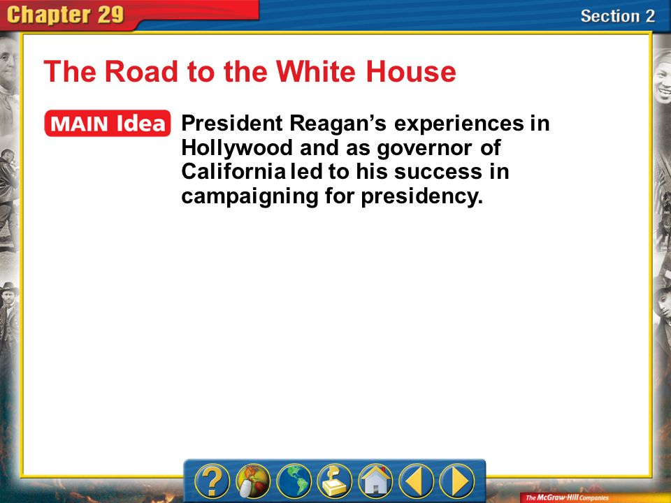 Section 2 As a broadcaster and actor, Ronald Reagan learned how to speak publicly and how to project a strong, attractive imageskills that proved invaluable when he entered politics.