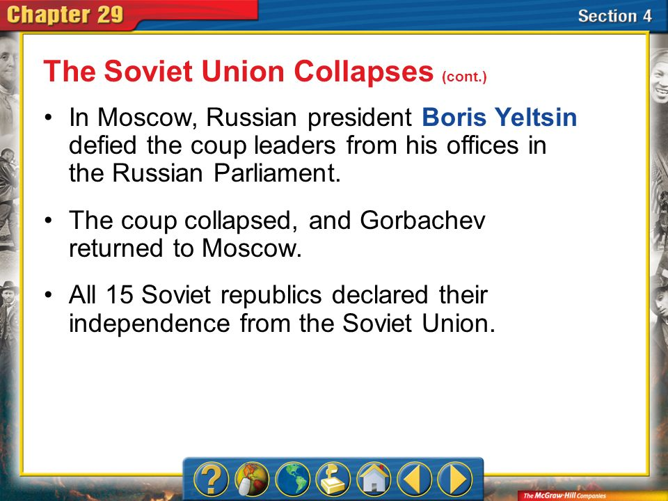 Section 4 In late December 1991 Gorbachev announced the end of the Soviet Union.