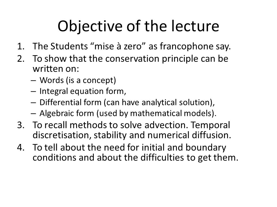 Fluxes: – Advective: (Why the sign - )? – Diffusive: The Integral Equation Accumulation Rate: