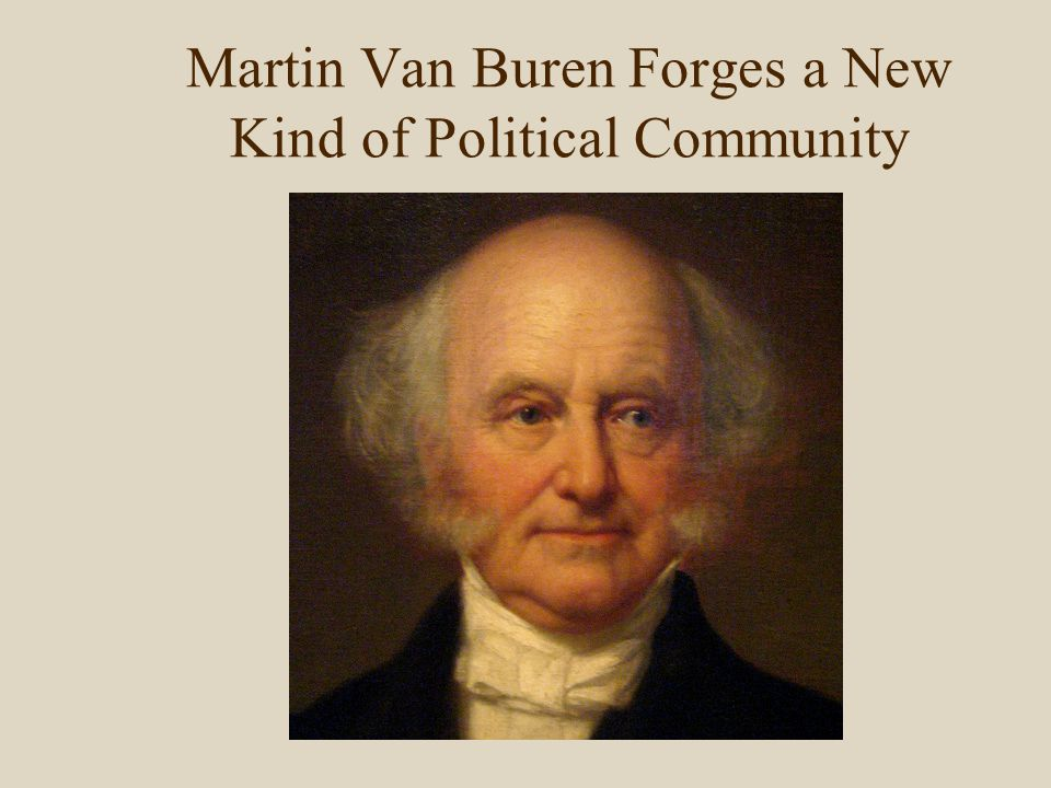 Son of a tavern keeper Van Buren lacked aristocratic connections Van Buren built strong party