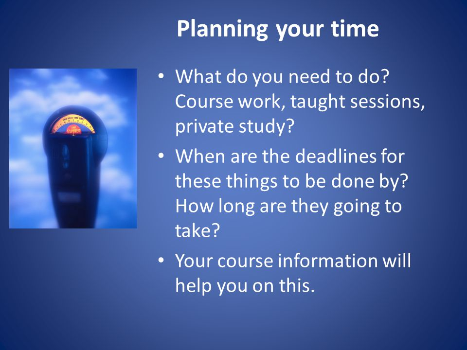 Make plans Enter your commitments for the term on a planner.