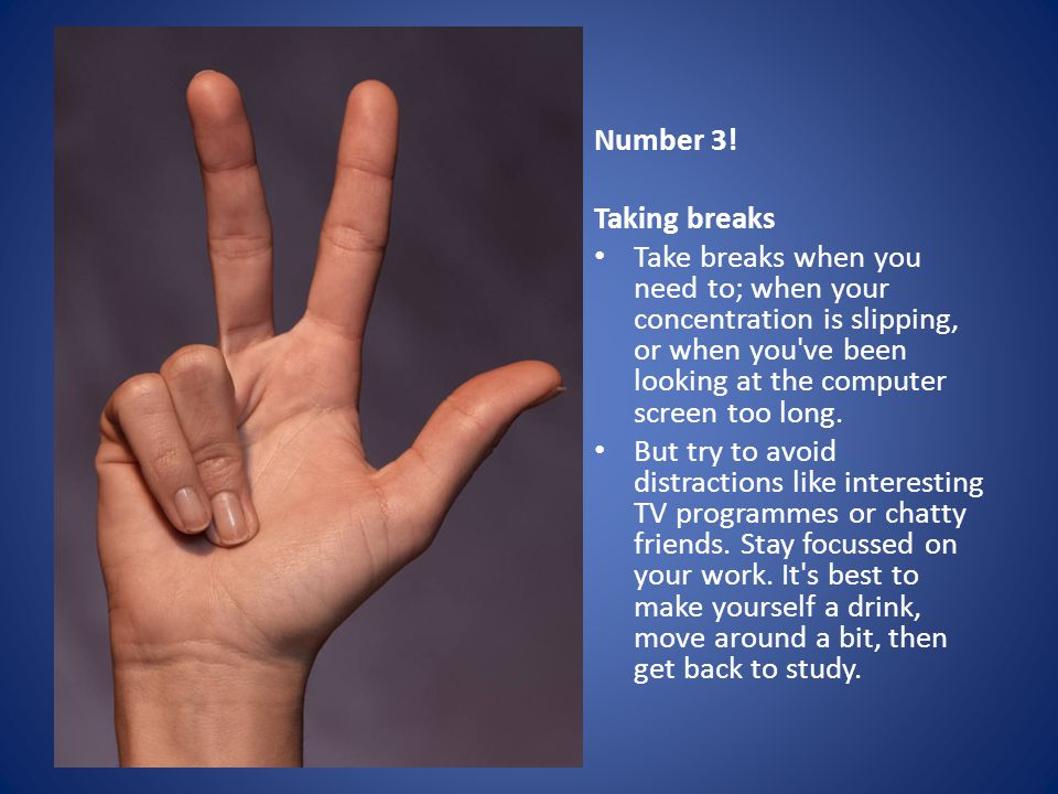 Number 4 Knowing when to stop When you ve achieved the goal you set yourself, stop and reward yourself.