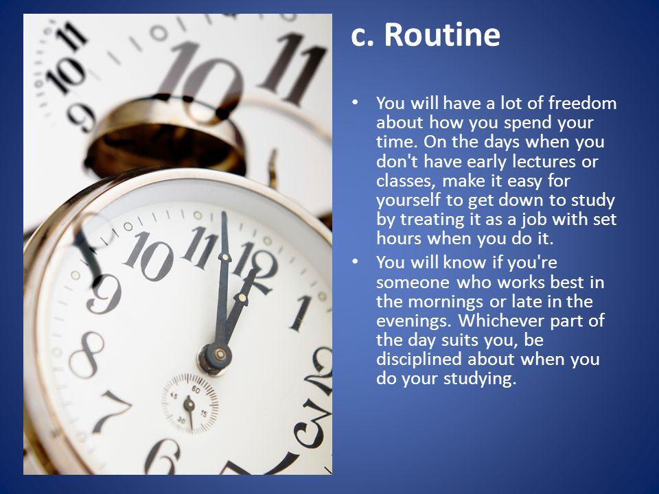 d.Pacing Set yourself goals for each study period.