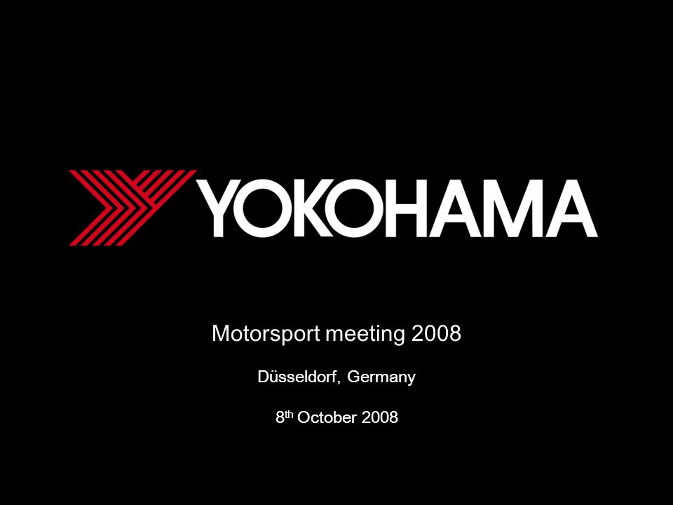 Motorsport Meeting 8 th October 2008 Denmark Jorn Rasmussen Yokohama Denmark