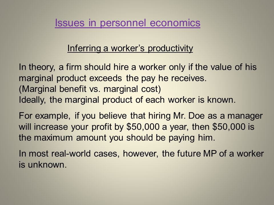 Worker's marginal product depends on his inherent characteristics (talent, skills, physical strength, etc.) and the effort he decides to put in the job.