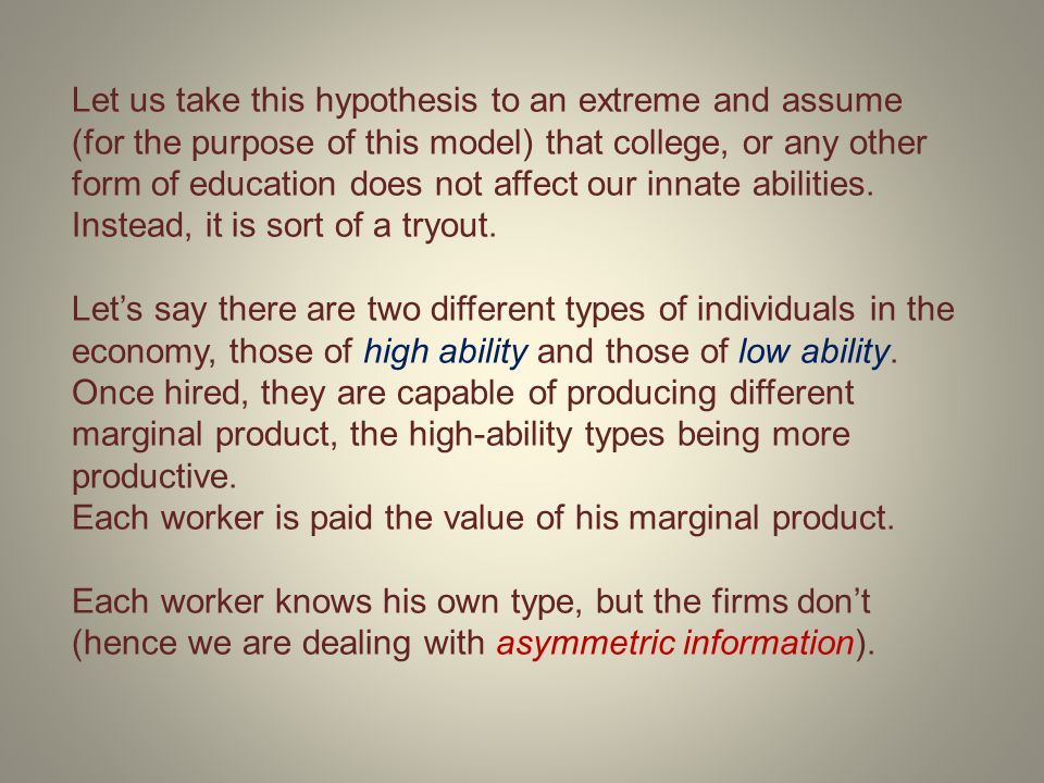 IF firms HAD perfect information, they would pay each type what that type deserves, w H and w L, respectively.
