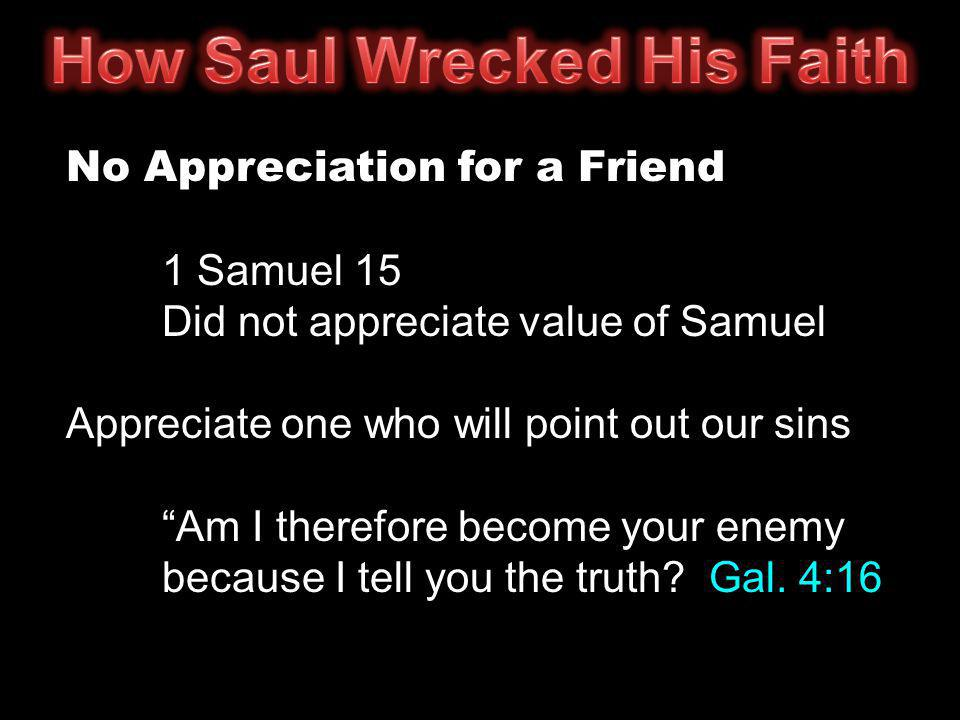 Jealousy and Envy engulfed him 1 Samuel 18:7-9 Jealous of David eyed James 3:14-18  bitter envying and strife  not from above  earthly, sensual, devilish