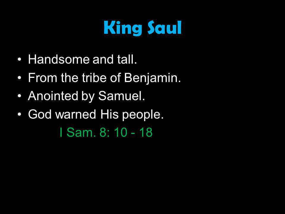 Impatience under Trial 1 Samuel 13:8-14 Battle against Philistines Offered a burnt offering He was not from tribe of Levi
