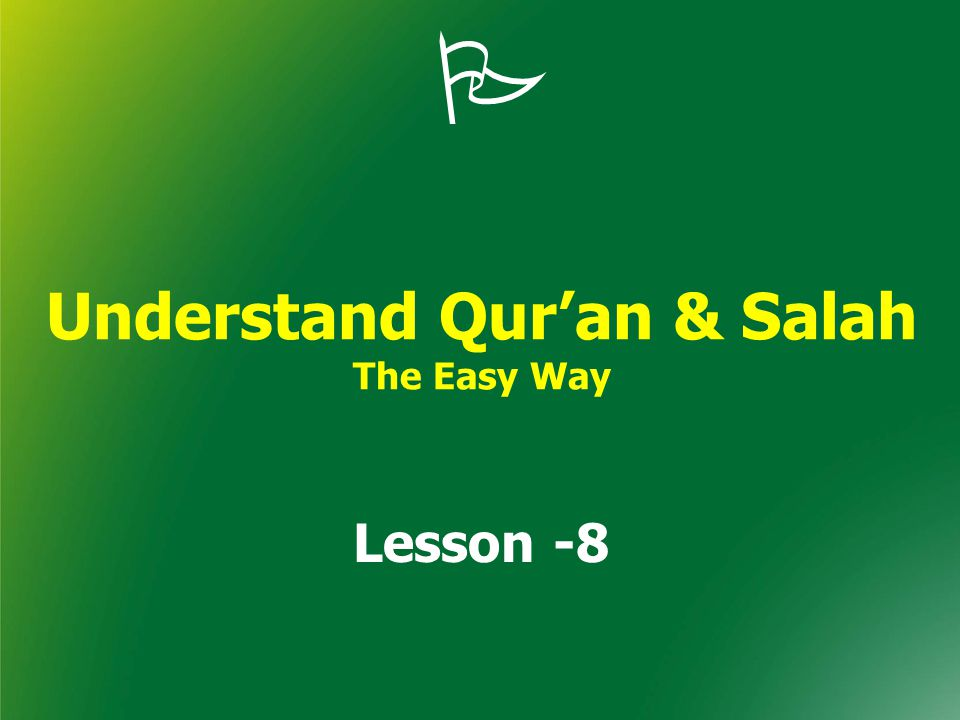  Understand Qur'an & Salah The Easy Way Lesson -8