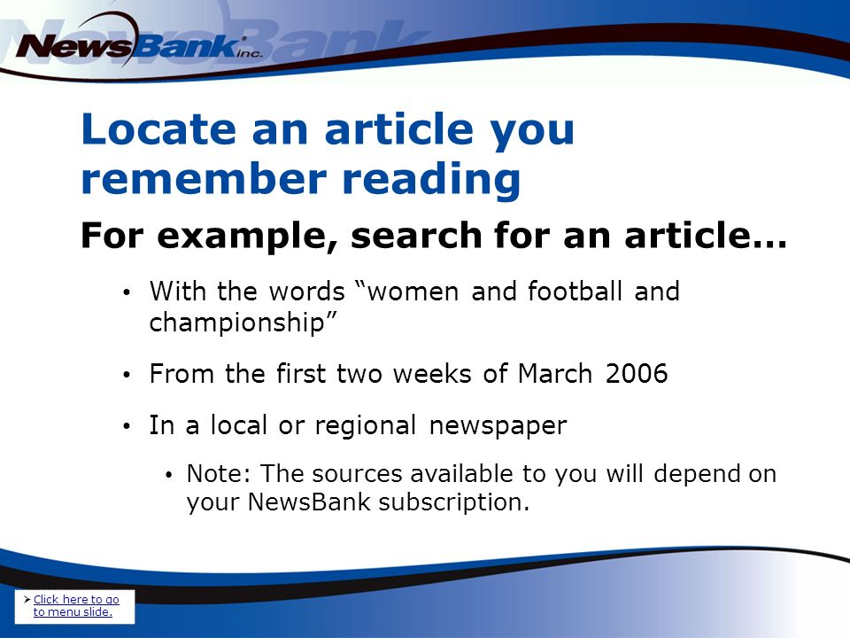 1.Use the map, the lists of newspapers by region or country or the customised shortcuts to find the appropriate group of papers to search.