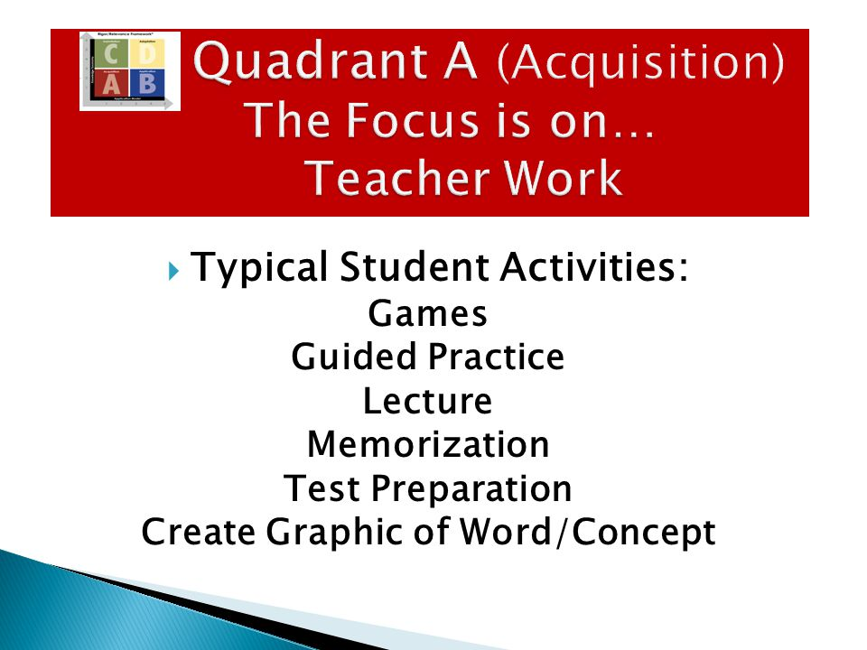  This work involves more real-world tasks than Quadrant A and generally takes more time for students to complete.