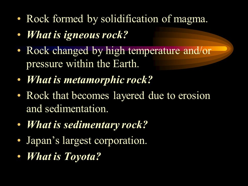 Rock formed by solidification of magma.What is igneous rock.