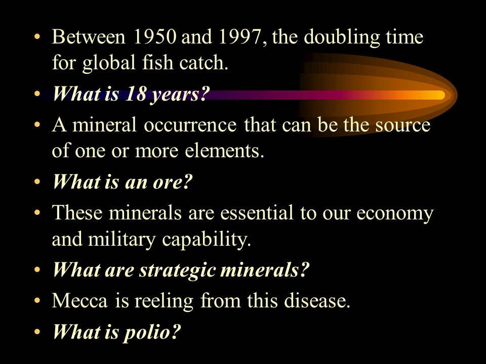 Between 1950 and 1997, the doubling time for global fish catch.