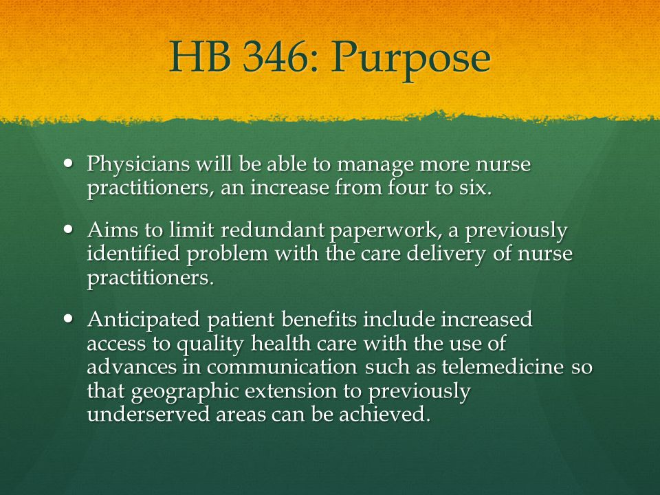 HB 346: History The VCNP has attempted to remove the supervisory clause concerning the physician-nurse practitioner relationship in the past with SB 236.