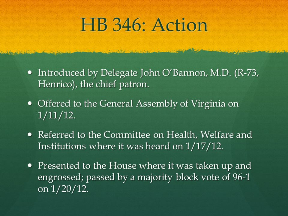 HB 346 in Action HB 346 went to the Senate where it was referred to the Committee on Education and Health on 1/23/12.
